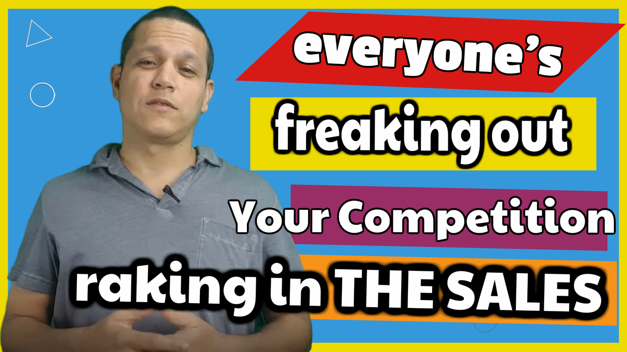 Tips to Selling Anything While Everyone is Freaking Out And Your Competition Rakes in The Sales